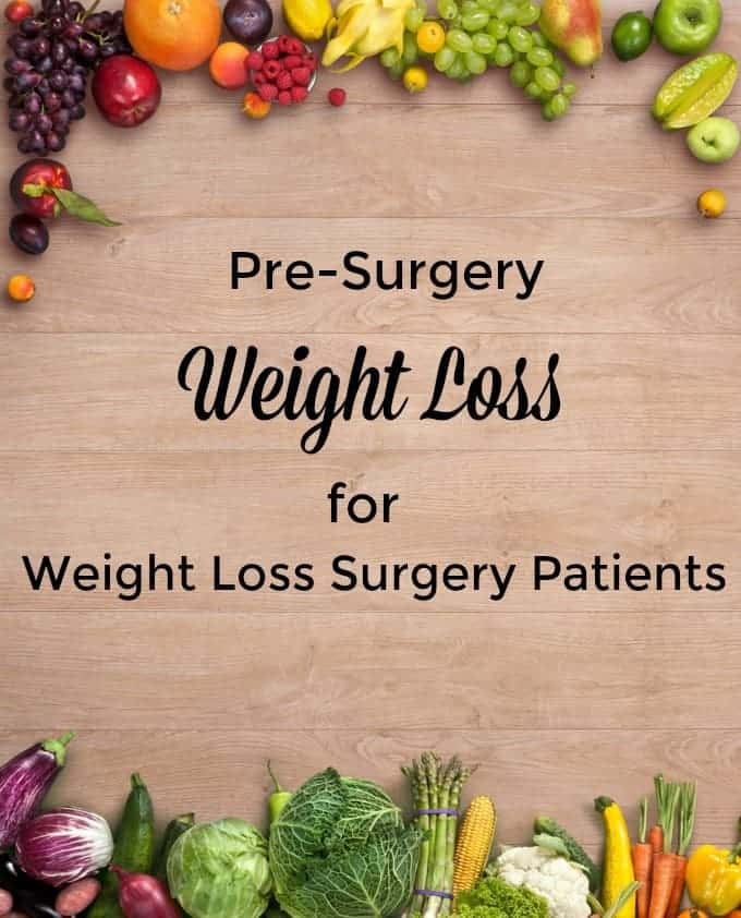 Pre Surgery Weight Loss Diet For Weight Loss Surgery Patients