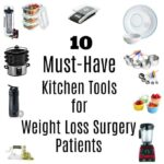 10 Must-Have Kitchen Tools for Weight Loss Surgery Patients