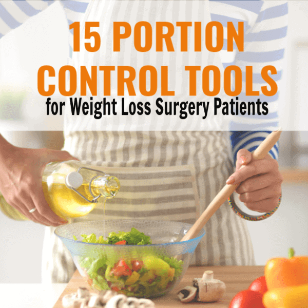 15 Portion Control Tools for Weight Loss Surgery Patients